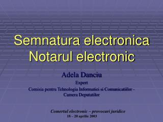 Semnatura electronica  Notarul electronic