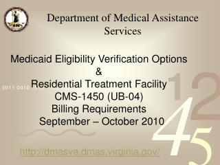 Medicaid Eligibility Verification Options   Residential Treatment Facility CMS-1450 UB-04  Billing Requirements   Septem