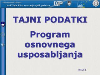 TAJNI PODATKI  Program osnovnega usposabljanja         2011