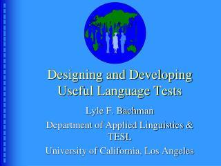 Designing and Developing Useful Language Tests