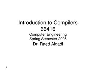 Introduction to Compilers 66416 Computer Engineering Spring Semester 2005