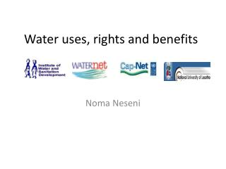 Water uses, rights and benefits