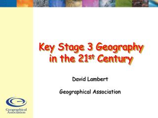 Key Stage 3 Geography in the 21st Century