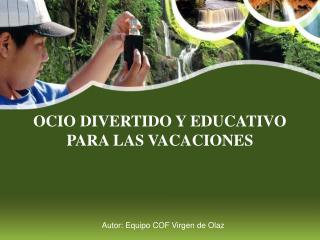 OCIO DIVERTIDO Y EDUCATIVO PARA LAS VACACIONES