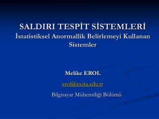 SALDIRI TESPIT SISTEMLERI Istatistiksel Anormallik Belirlemeyi Kullanan Sistemler