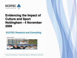 Evidencing the Impact of Culture and Sport Nottingham - 4 November 2009