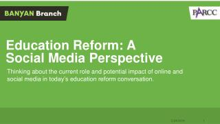 Education Reform: A Social Media Perspective