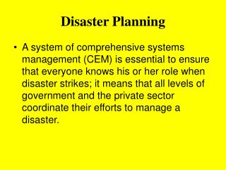 Disaster Planning A system of comprehensive systems management CEM is ...