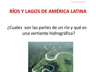 R OS Y LAGOS DE AM RICA LATINA