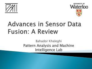 Advances in Sensor Data Fusion: A Review