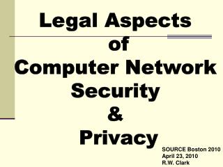 Legal Aspects  of Computer Network  Security    Privacy