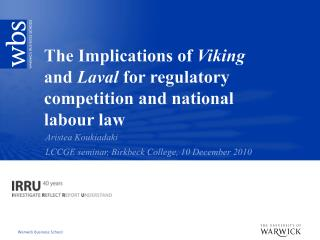 The Implications of Viking and Laval for regulatory competition and national labour law