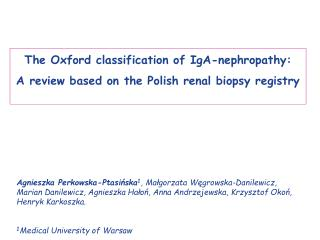 The Oxford classification of IgA-nephropathy:  A review based on the Polish renal biopsy registry