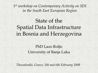 State of the  Spatial Data Infrastructure  in Bosnia and Herzegovina