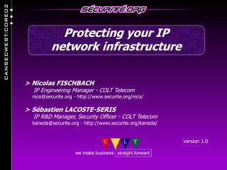 Nicolas FISCHBACH      IP Engineering Manager - COLT Telecom      nicosecurite - securite