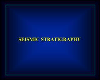 SEISMIC STRATIGRAPHY