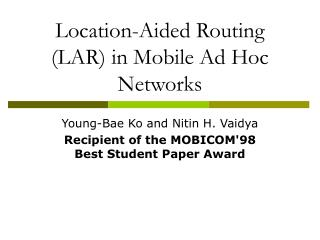 Location-Aided Routing LAR in Mobile Ad Hoc Networks