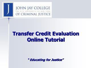 Transfer Credit Evaluation Online Tutorial
