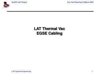 LAT Thermal Vac EGSE Cabling