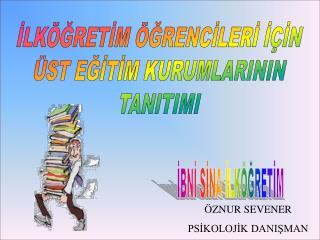 ILK GRETIM  GRENCILERI I IN  ST EGITIM KURUMLARININ TANITIMI