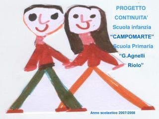PROGETTO                     CONTINUITA    Scuola infanzia        CAMPOMARTE    Scuola Primaria