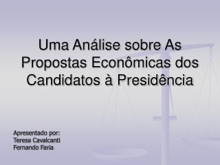 Uma An lise sobre As Propostas Econ micas dos Candidatos   Presid ncia