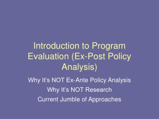Introduction to Program Evaluation Ex-Post Policy Analysis