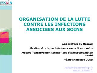 Les ateliers du Resclin Gestion du risque infectieux associ  aux soins Module  encadrement EOHH  des  tablissements de s