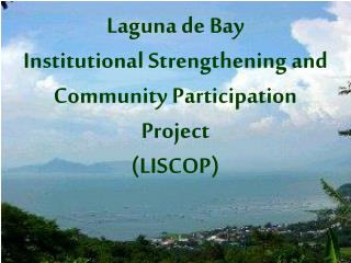 Laguna de Bay  Institutional Strengthening and Community Participation Project  LISCOP