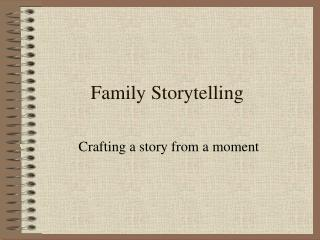 Family Storytelling