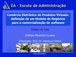 Com rcio Eletr nico de Produtos Virtuais: defini  o de um Modelo de Neg cios  para a comercializa  o de software
