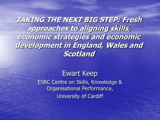 TAKING THE NEXT BIG STEP: Fresh approaches to aligning skills, economic strategies and economic development in England,