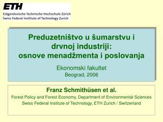 Preduzetni tvo u  umarstvu i  drvnoj industriji:  osnove menad menta i poslovanja   Ekonomski fakultet  Beograd, 2006