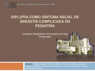 Diplop a como s ntoma inicial de sinusitis complicada en pediatr a  Complejo Hospitalario Universitario de Vigo Ponteved