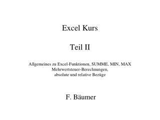Excel Kurs  Teil II  Allgemeines zu Excel-Funktionen, SUMME, MIN, MAX Mehrwertsteuer-Berechnungen, absolute und relative