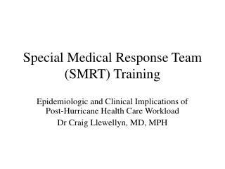 Special Medical Response Team SMRT Training