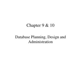 Database Planning, Design and Administration