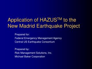 Application of HAZUSTM to the New Madrid Earthquake Project