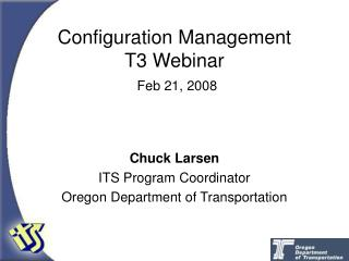Configuration Management T3 Webinar  Feb 21, 2008