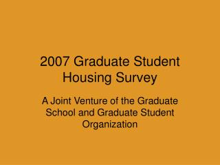 2007 Graduate Student Housing Survey