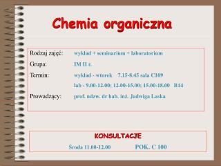 Rodzaj zajec:  wyklad  seminarium  laboratorium Grupa:   IM II r. Termin:   wyklad - wtorek    7.15-8.45 sala C109   lab