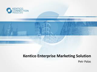 Kentico Enterprise Marketing Solution