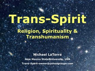 Religion, Spirituality  Transhumanism
