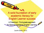 A solid foundation of early academic literacy for English Learner success