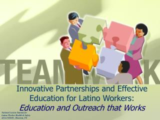Innovative Partnerships and Effective Education for Latino Workers: Education and Outreach that Works