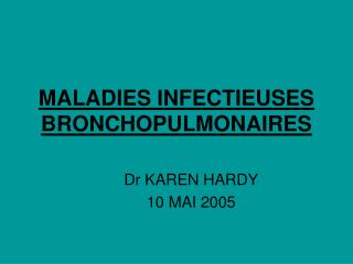 MALADIES INFECTIEUSES BRONCHOPULMONAIRES