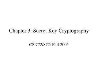 Chapter 3: Secret Key Cryptography