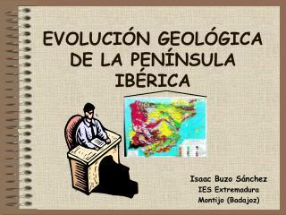 EVOLUCI N GEOL GICA DE LA PEN NSULA IB RICA