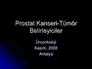 Prostat Kanseri-T m r Belirleyiciler