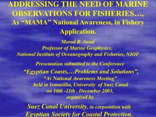 ADDRESSING THE NEED OF MARINE OBSERVATIONS FOR FISHERIES ,  As  MAMA  National Awareness, in Fishery Application.
